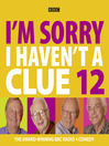 I&#39;m Sorry I Haven&#39;t a Clue 12 (MP3)